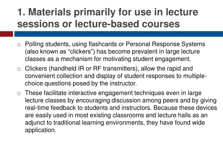 1. Materials primarily for use in lecture sessions or lecture-based