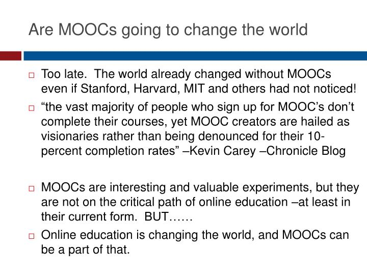 Are MOOCs going to change the world