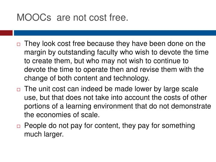 MOOCs  are not cost free.