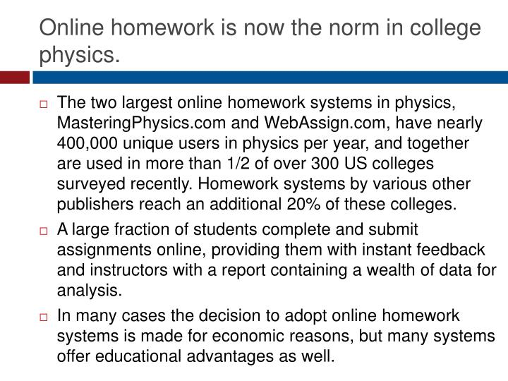 Online homework is now the norm in college physics.