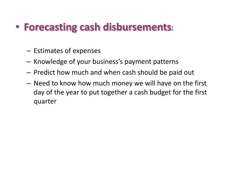 Forecasting cash disbursements