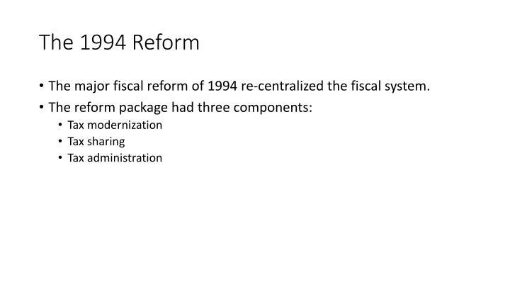 The 1994 Reform