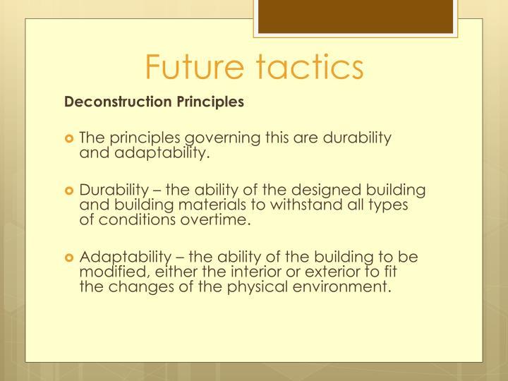 Future tactics