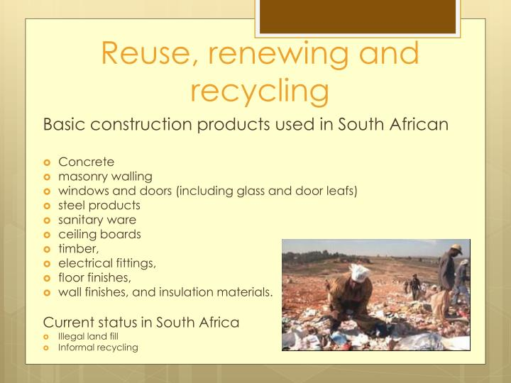 Reuse, renewing and recycling