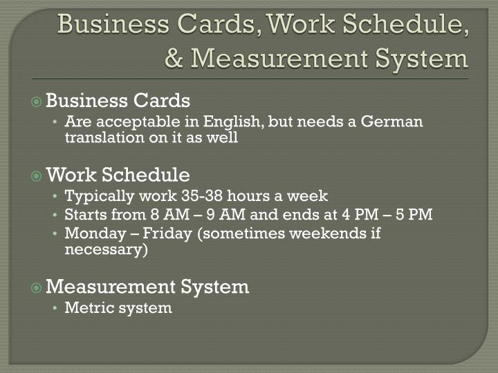 Business Cards, Work Schedule, & Measurement System