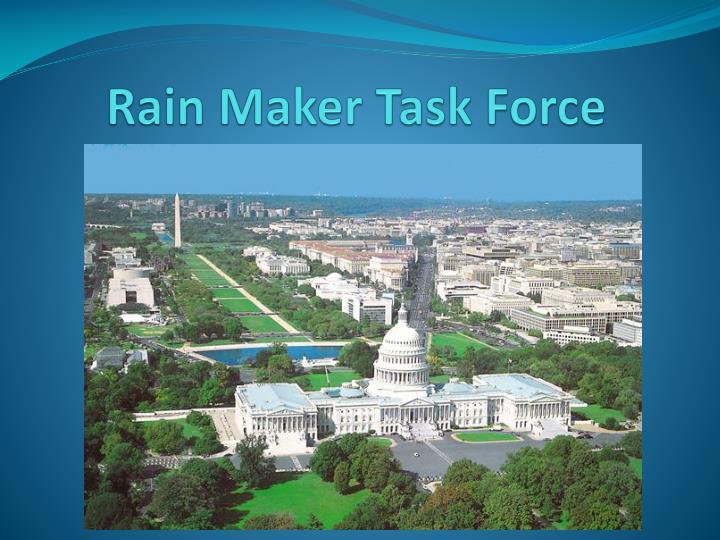 Rain Maker Task Force