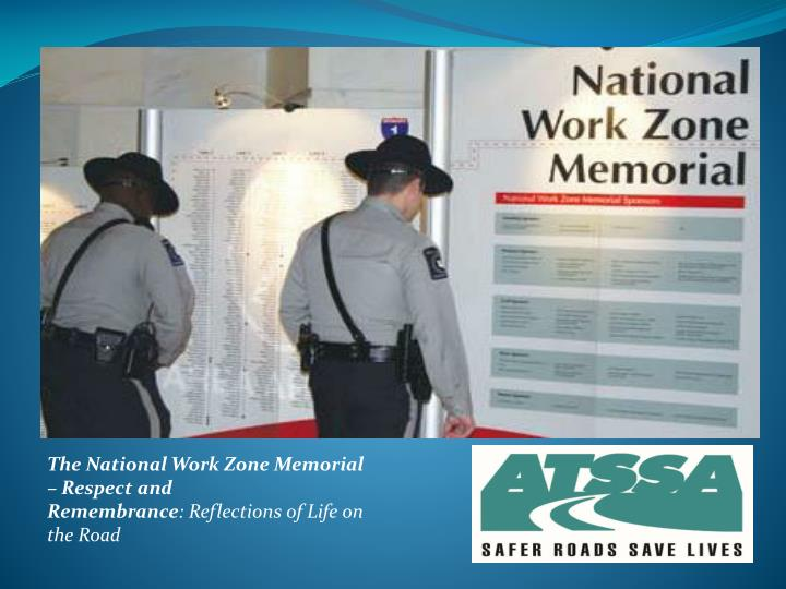 The National Work Zone Memorial – Respect and
