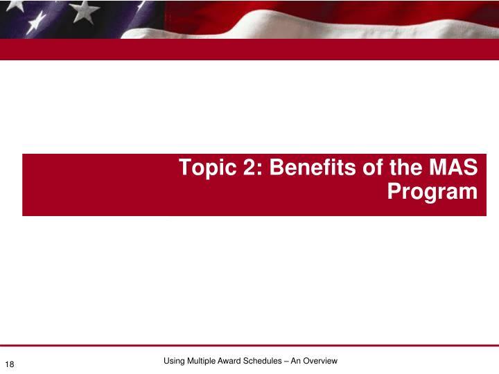 Topic 2: Benefits of the MAS Program