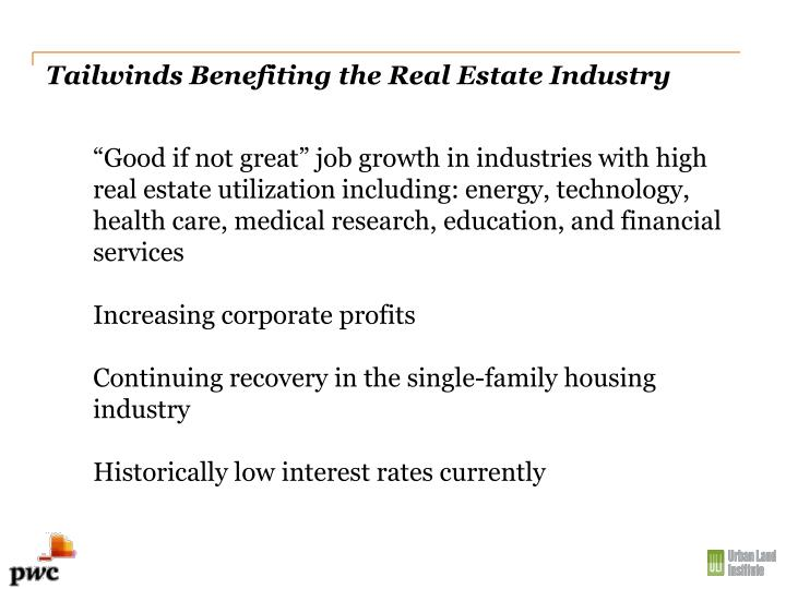 Tailwinds Benefiting the Real Estate Industry