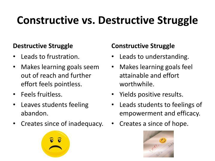 Constructive vs. Destructive Struggle