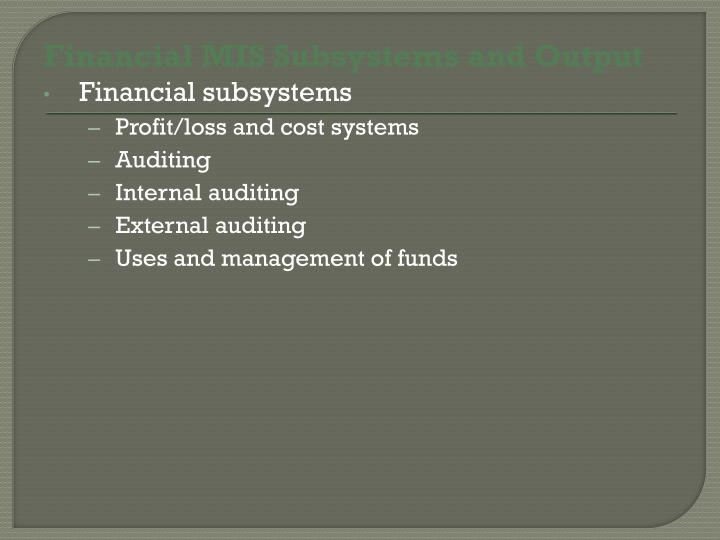 Financial MIS Subsystems and Output
