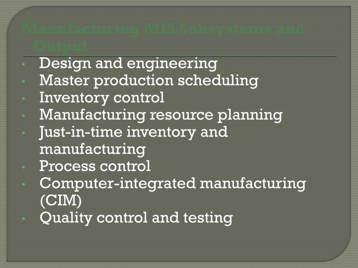 Manufacturing MIS Subsystems and Output