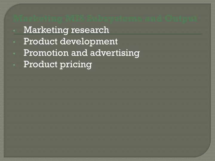 Marketing MIS Subsystems and Output