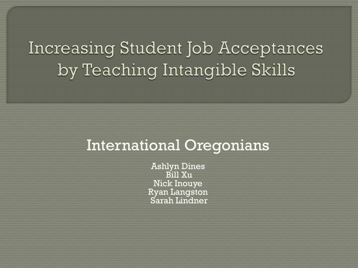Increasing student job acceptances by teaching intangible skills