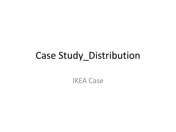 channel distribution of ikea Introduction ikea is a privately-held, international home products retailer that sells flat pack furniture, accessories, and bathroom and.