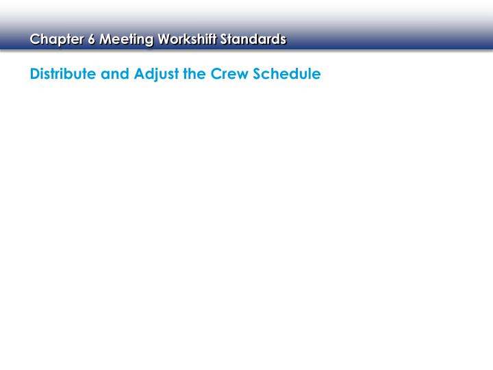Distribute and Adjust the Crew Schedule