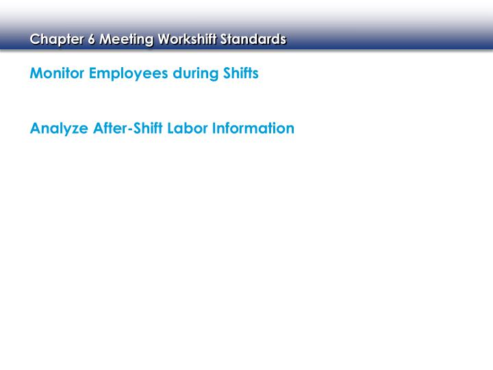 Monitor Employees during Shifts