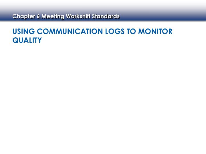 Using Communication Logs to Monitor Quality