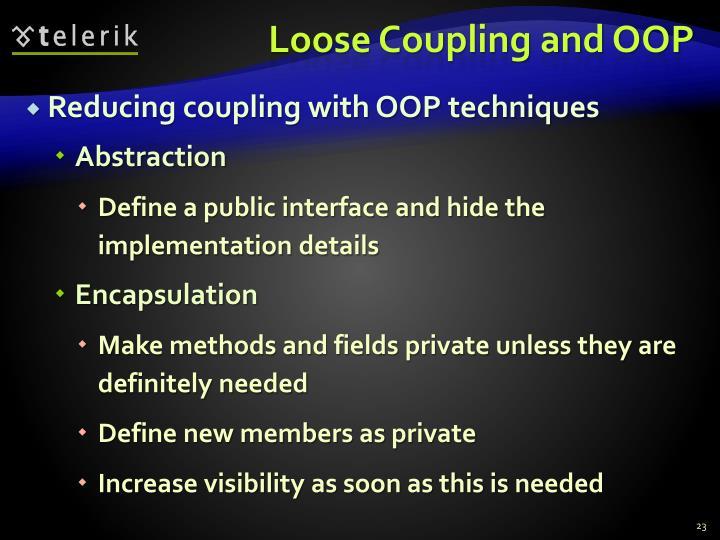 Loose Coupling and OOP