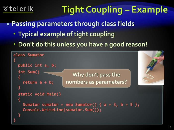 Tight Coupling – Example