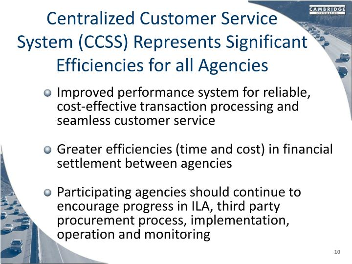 Centralized Customer Service System (CCSS) Represents Significant Efficiencies for all Agencies