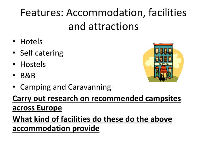 Features: Accommodation, facilities and attractions