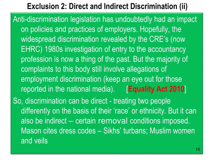 difference between direct and indirect discrimination I have a law exam tomorrow and i don't know/understand the difference between the two help please thanks :d.