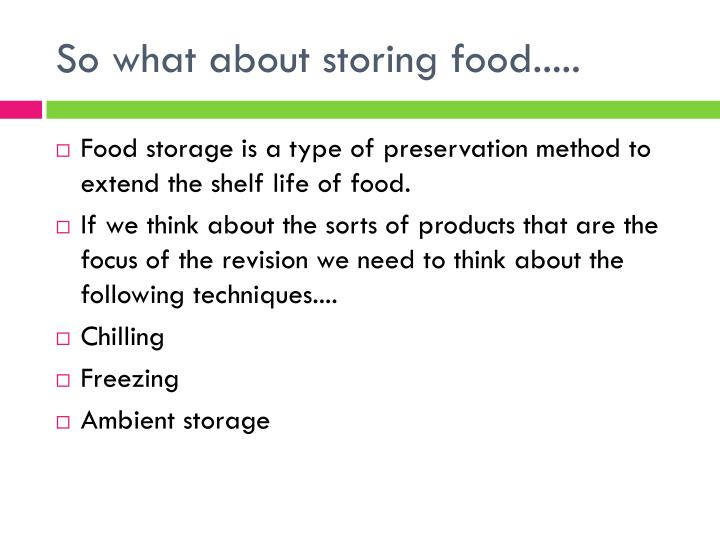 So what about storing food.....