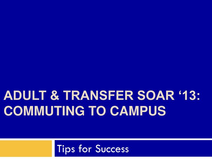 Adult transfer soar 13 commuting to campus