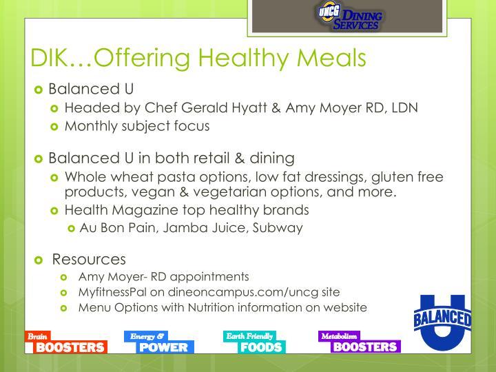 Dik offering healthy meals