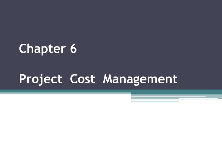 chapter 6 project cost management n.