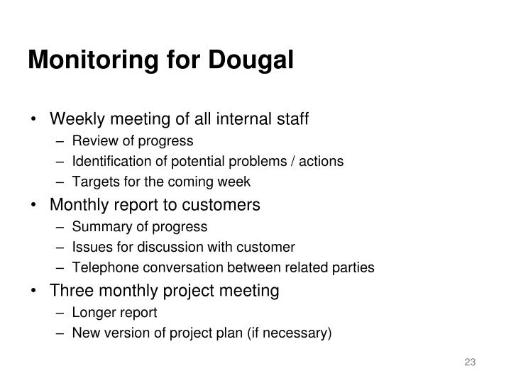 Monitoring for Dougal