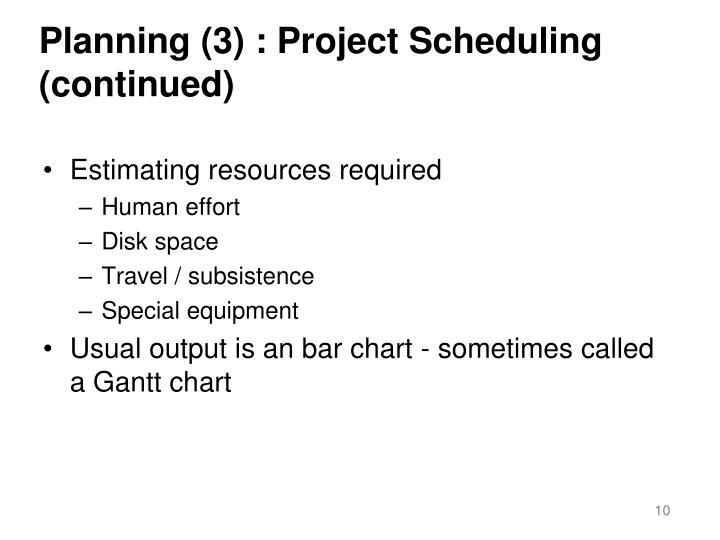 Planning (3) : Project Scheduling (continued)