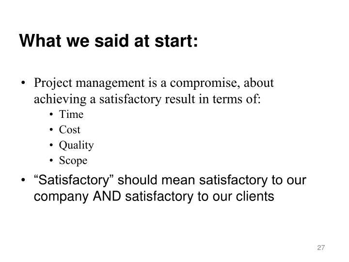 What we said at start: