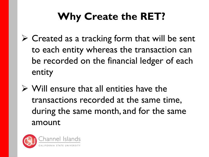Why Create the RET?