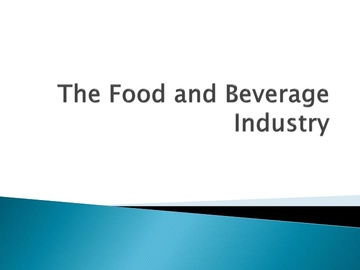 the food and beverage industry n.