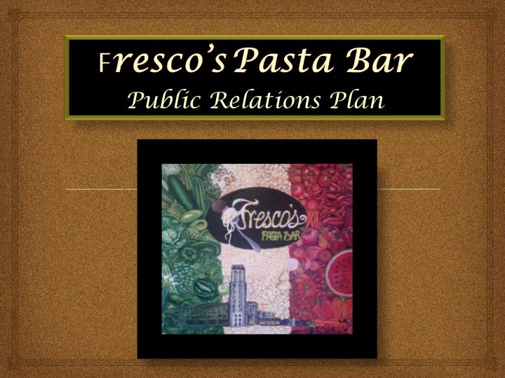 F resco s pasta bar public relations plan