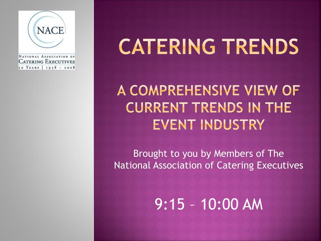 Ppt catering trends a comprehensive view of current trends in.