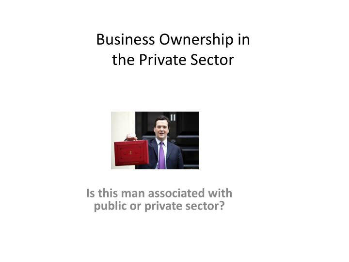 business ownership in the private sector
