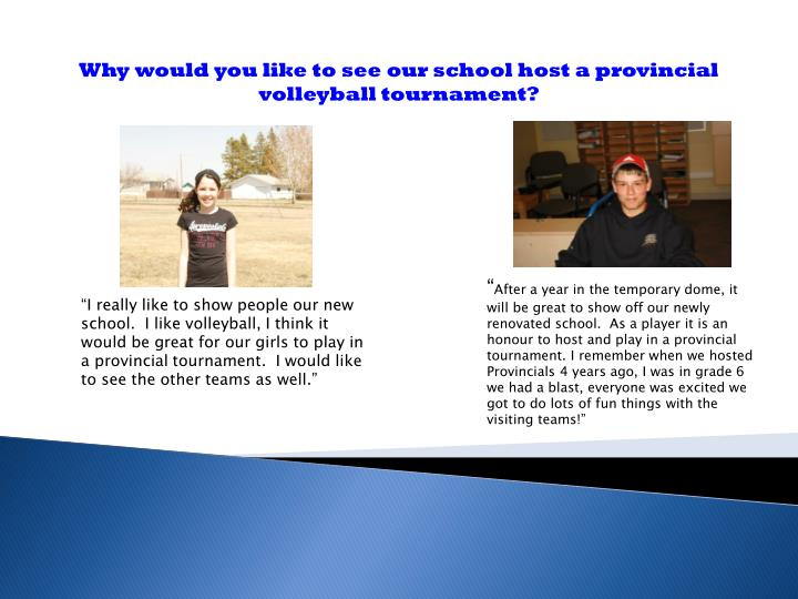 Why would you like to see our school host a provincial volleyball tournament?