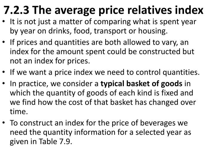 7.2.3 The average price relatives index