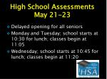 high school assessments may 21 23