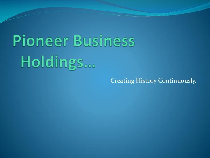 Pioneer Business Holdings