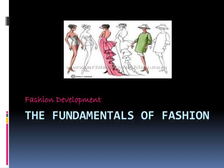 Ppt The Fundamentals Of Fashion Powerpoint Presentation Free Download Id 1645177