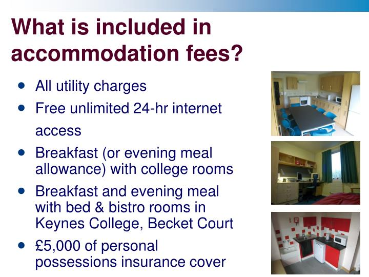 What is included in accommodation fees?