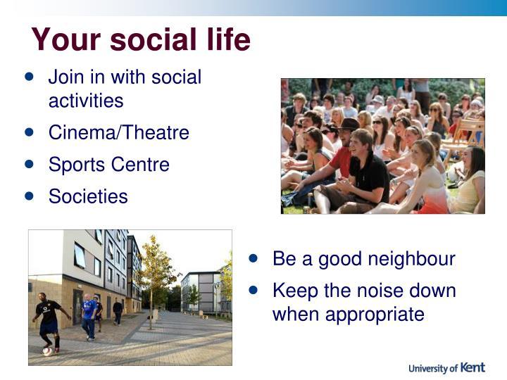 Your social life