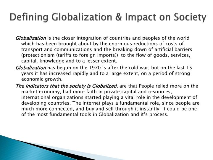 globalization the impact of one Globalization has created a global-sized need for energy and industry, and this need has been abused and ignored to the extent that the future of life as we know it has been.