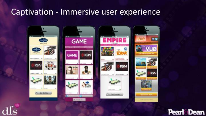 Captivation - Immersive user experience