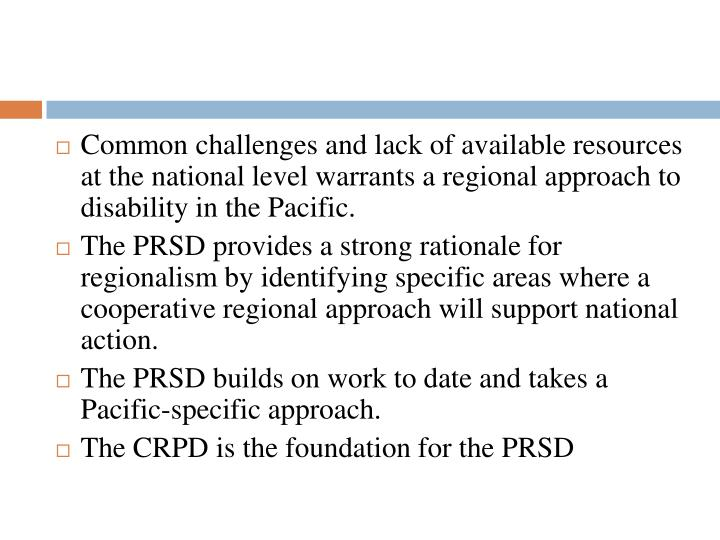 Common challenges and lack of available resources at the national level warrants a regional approach...