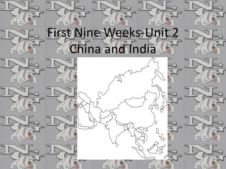 first nine weeks unit 2 china and india n.